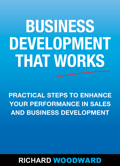 Business Development that Works Richard Woodward
